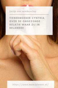 Tienermoeder Cynthia over de ongezonde relatie waar zij in belandde MamaPlaneet.nl