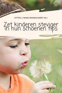 Tips zet kind steviger in hun schoenen MamaPlanee.nl