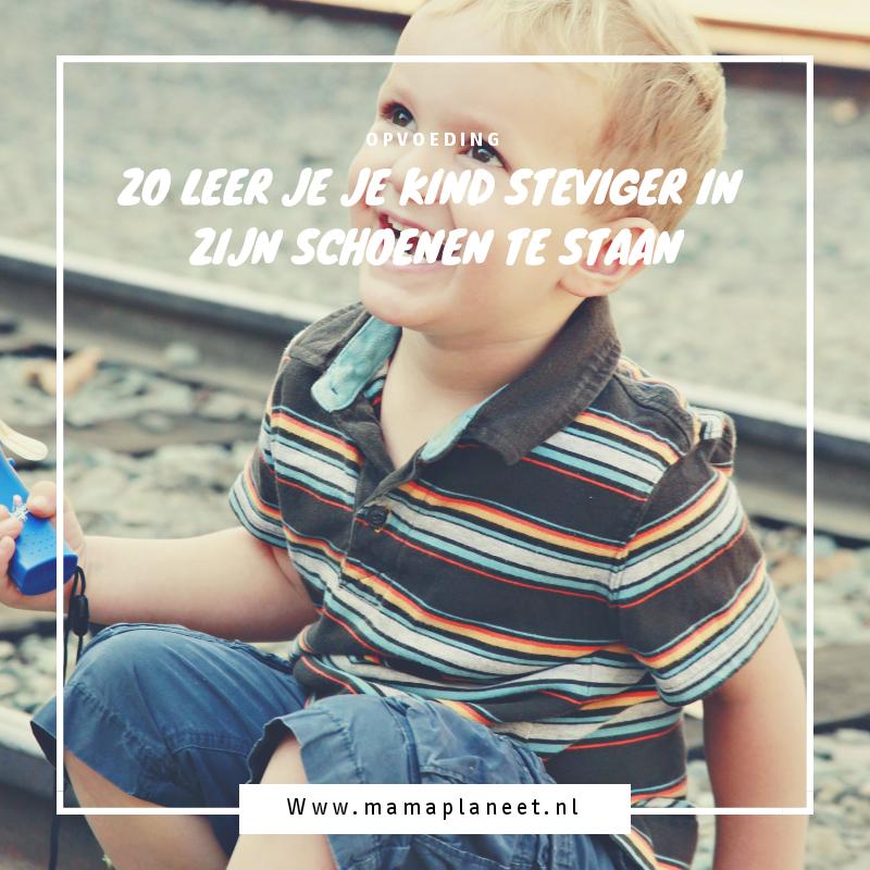 Opvoeding | Zo leer je je kind steviger in zijn schoenen te staan