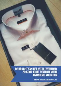 Overhemd Voor Hem.Zo Koop Je Het Perfecte Witte Overhemd Voor Hem