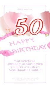Sara zien 50ste verjaardag vrouw of Abraham zien 50 jaar man betekenis mamaplaneet.nl