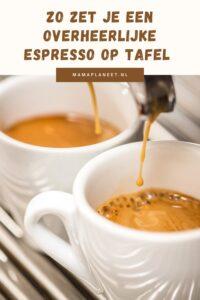 Espresso zetten tips mamaplaneet.nl
