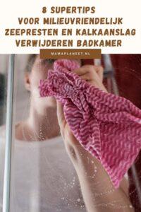 Zeepresten en kalkaanslag badkamer verwijderen tips MamaPlaneet.nl