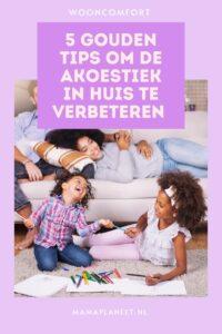 Akoestiek in huis verbeteren tips mamaplaneet.nl